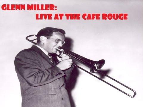 Glenn Miller Live at the Cafe Rouge - New York 1940