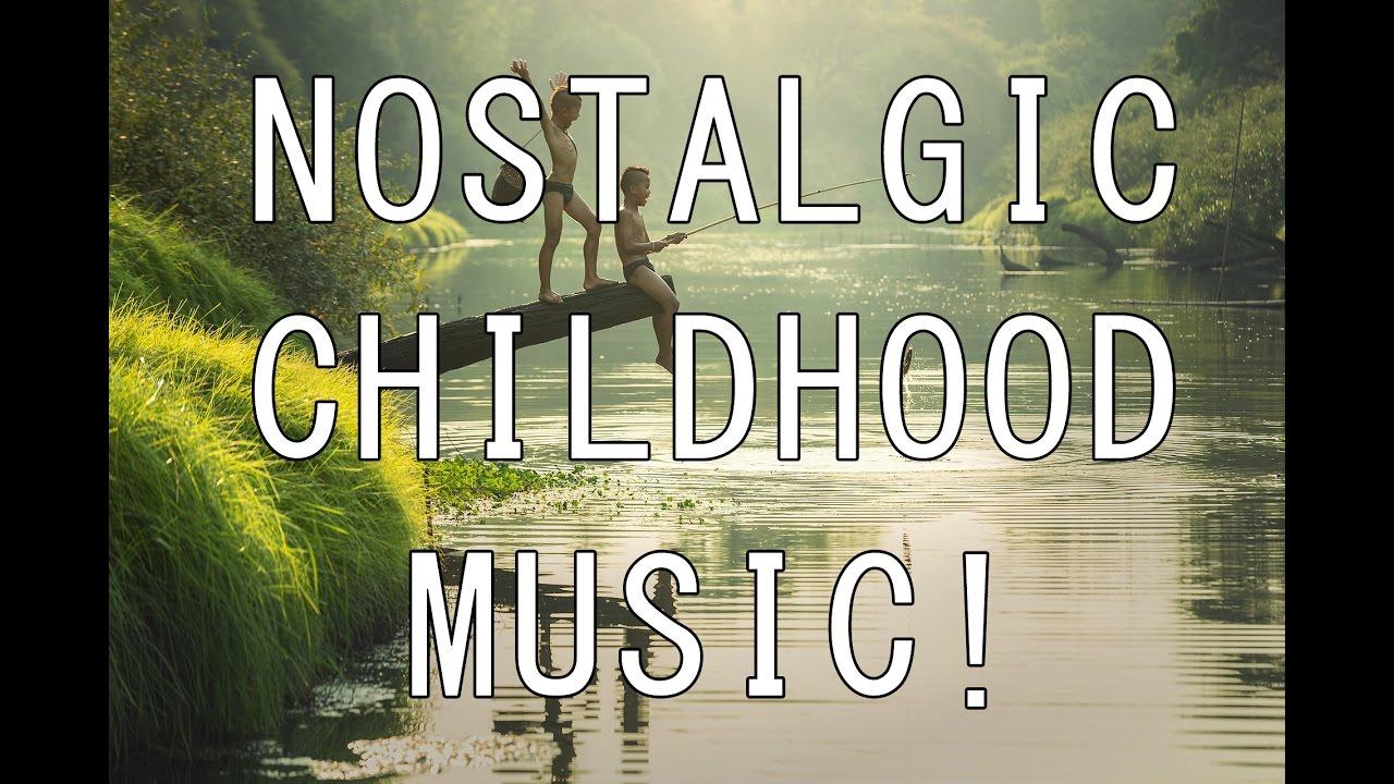 Beautiful Nostalgic Music Childhood Nostalgia Emotional Film Soundtracks Youtube
