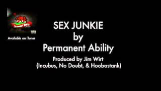 Sex Junkie by Permanent Ability