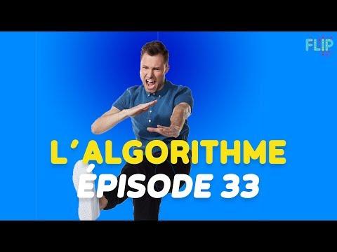 FLIP L'ALGORITHME : ÉPISODE 33
