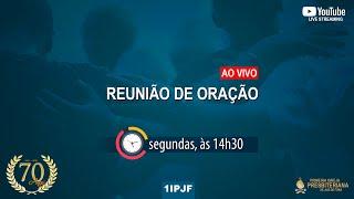REUNIÃO DE ORAÇÃO - SEGUNDA 21/06/2021