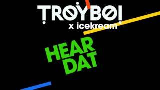 TroyBoi x icekream -  Hear Dat (Official Audio)