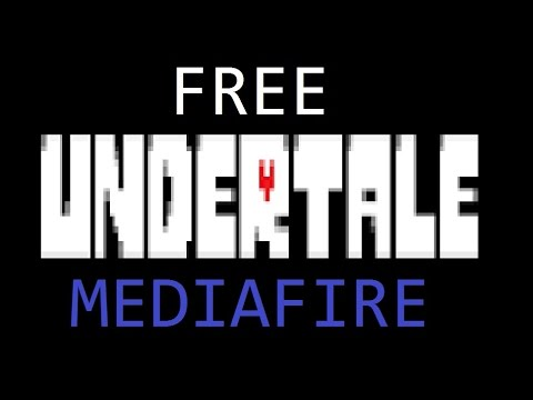 How to download Undertale for free! no virus [MEDIAFIRE LINK]