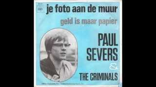 Paul Severs & The Criminals  - Je Foto aan de Muur