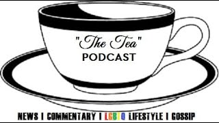 """The Tea"" Ep 3 Fake Allies, DL men in 2019, and Current Events"