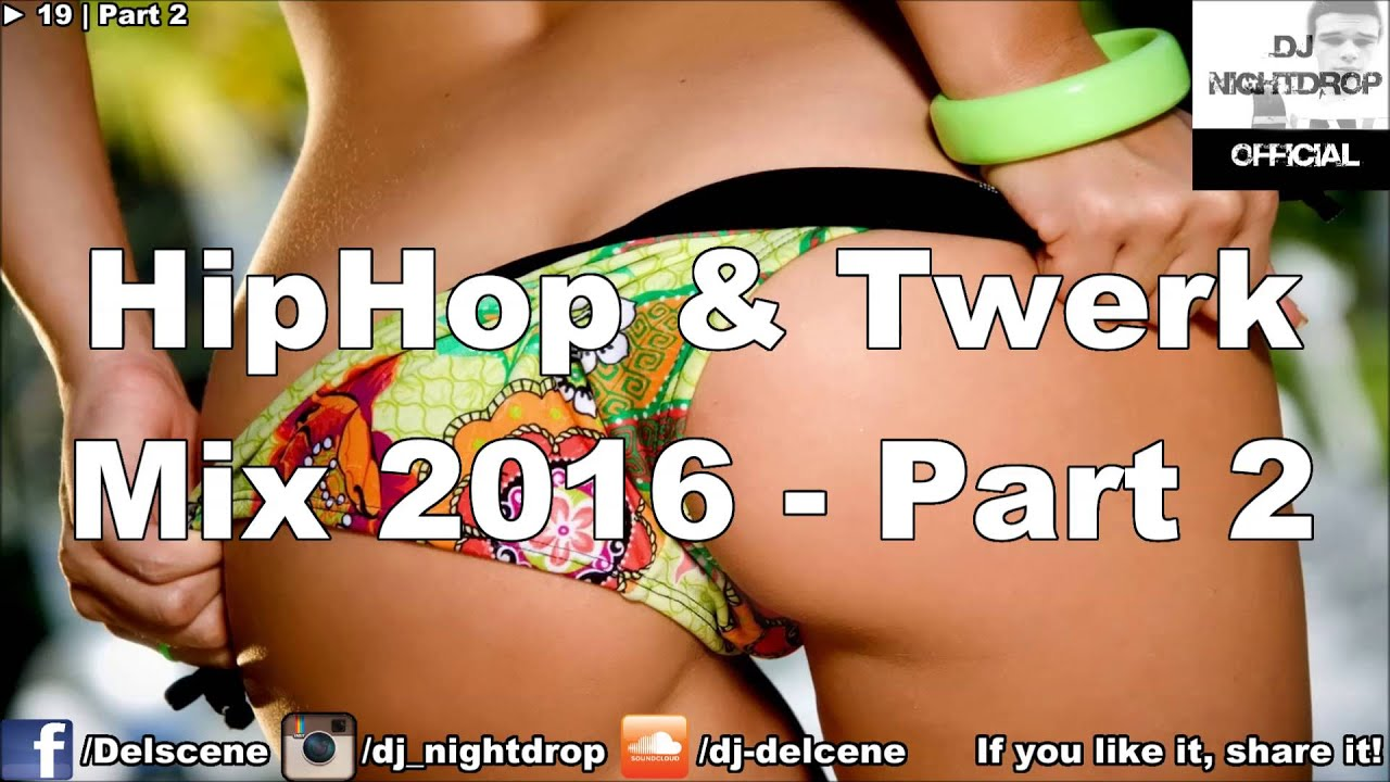 ► 19 - Part 2 | Hip Hop Black RnB Twerk & Trap Urban Club Mix 2016 | by DJ Nightdrop
