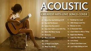 Best English Acoustic Love Songs 2020   Greatest Hits Acoustic Cover Of Popular Songs Of All Time