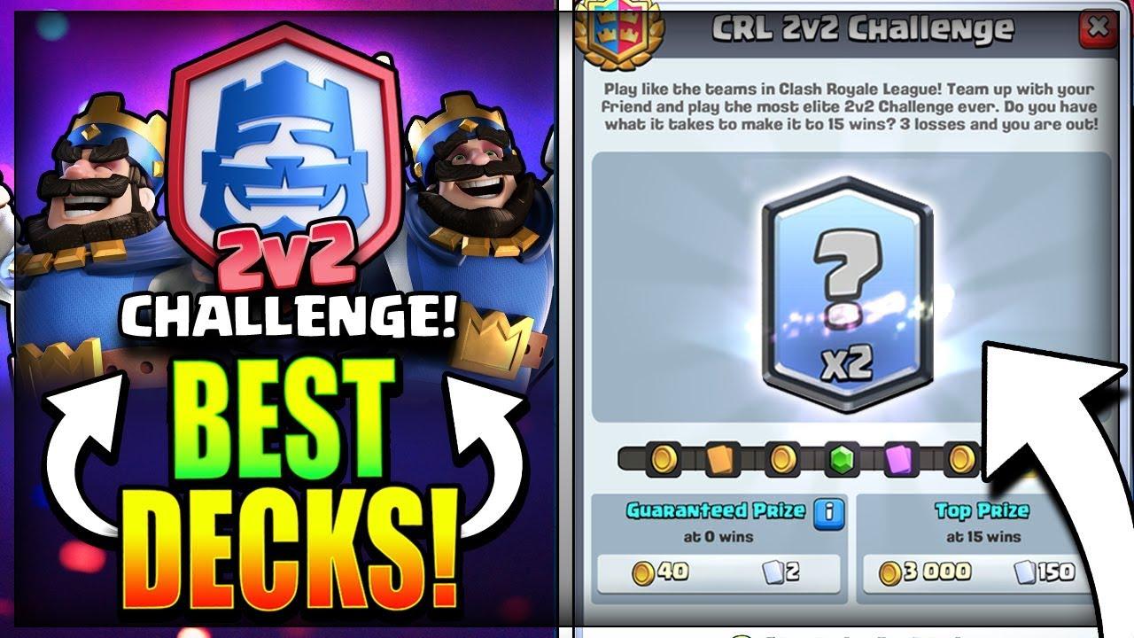 BEST 2v2 DECK for 15 WINS CRL CHALLENGE!! GET 15 WINS EASY! - Clash Royale  2v2 CRL Deck