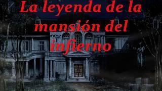 Relatos de terror de hallowen-La leyenda de la mansión del infierno