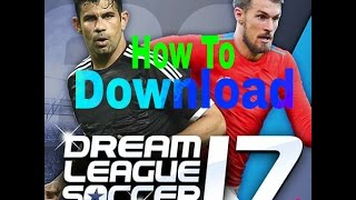 How to download dream league soccer 2017 and install