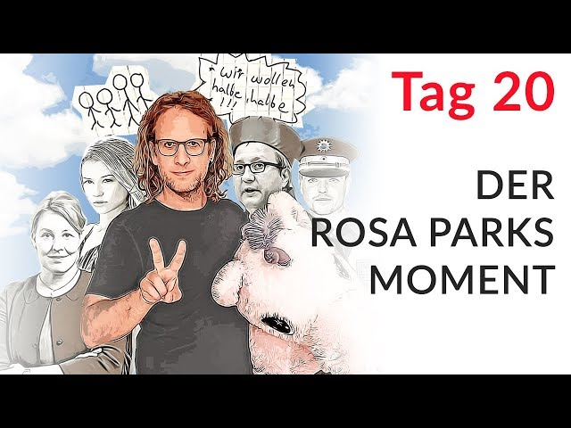 Der Rosa Parks Moment (Wechselmodell Tag 20)