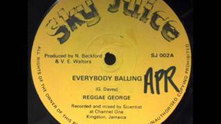 "Reggae George Everybody Balling Sky Juice 12"" DJ APR"