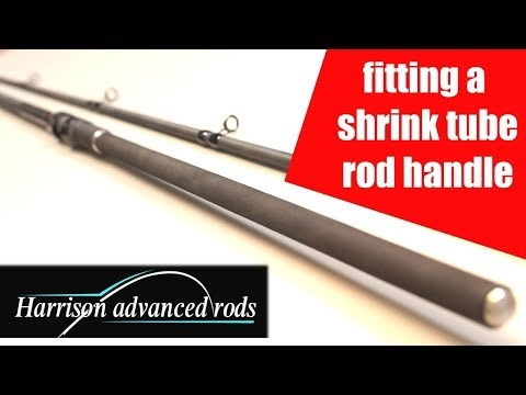 Harrison Rods Guide To Making A Fishing Rod Grip Using Shrink Tube.