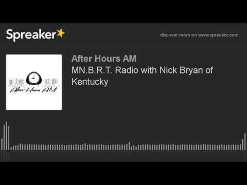 MN.B.R.T. Radio with Nick Bryan of Kentucky