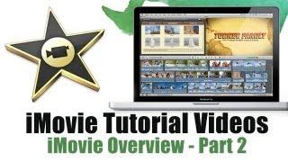 How to use iMovie  (Part 2) - iMovie Tutorial Videos