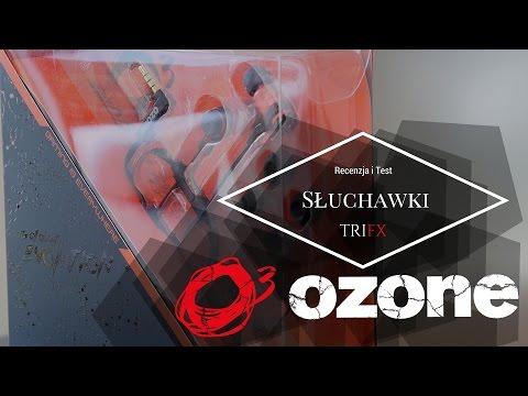 Recenzja Ozone TriFX - ciekawe słuchawki dokanałowe