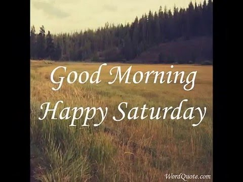 Saturday Morning Quotes And Sayings YouTube Stunning Saturday Quotes