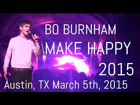 Make Happy Bo Burnham, Austin Texas 2015