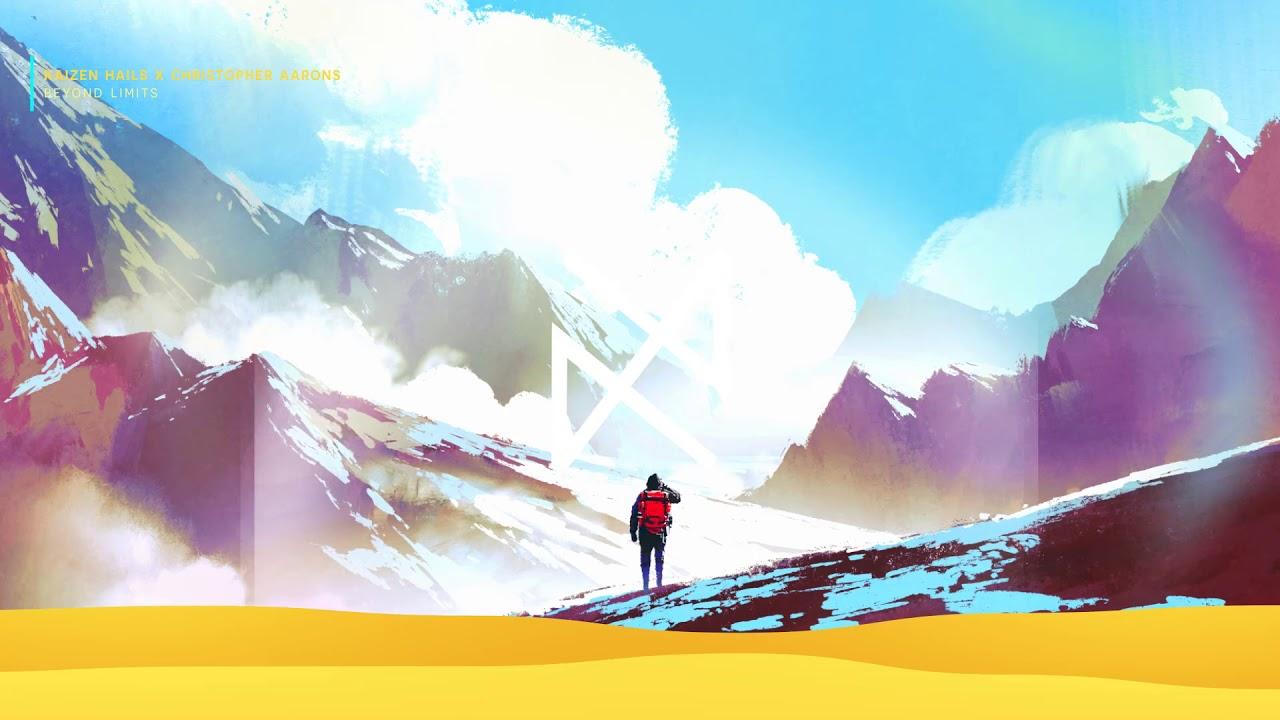 Kaizen Hails x Christopher Aarons - Beyond Limits [UXN Release]
