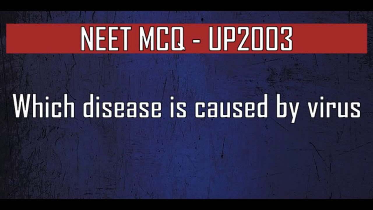 NEET MCQ Which disease is caused by virus