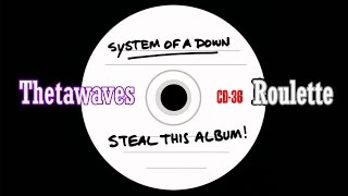 System of a Down - Thetawaves and Roulette (cut as it is on the album)