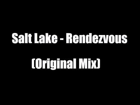 Salt Lake - Rendezvous (Original Mix)