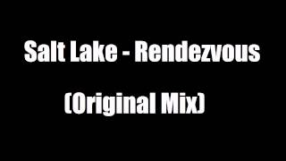 Salt Lake - Rendezvous (Original Mix)