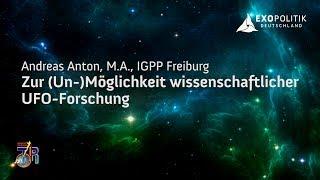 Zur (Un-)Möglichkeit wissenschaftlicher UFO-Forschung - Andreas Anton