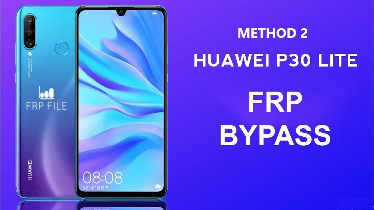 Method 2: FRP Bypass Huawei P30 lite EMUI 9 0 1 Security path JUNE 05 2019