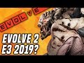 EVOLVE 2 AT E3 2019?! Evolve Gameplay Stage Two (PC Monster Gameplay)