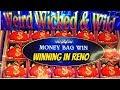 WEIRD WICKED AND WILD BONUS IN RENO
