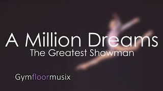Baixar 'A Million Dreams' from The Greatest Showman (7k SPECIAL!!!)- Gymnastic Floor Music