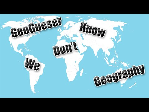 GeoGuessr - We Don't Know Geography!