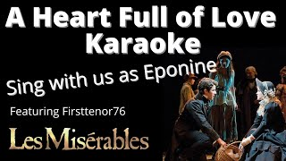 A Heart Full Of Love Karaoke (You sing Eponine) by Amy and firsttenor76