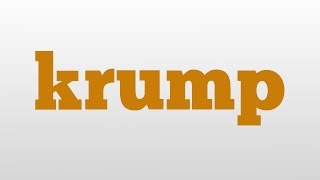 krump meaning and pronunciation