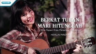 Berkat Tuhan Mari Hitunglah (Bila Topan Keras Melanda Hidupmu)- HYMN - Herlin Pirena (with lyric)