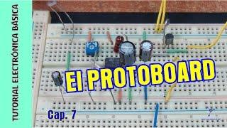 Tutorial #Electrónica Básica. Cap 07. El Protoboard