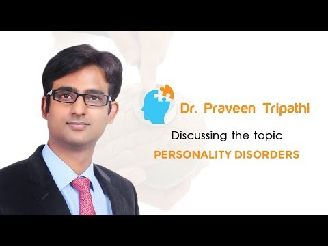 """Dr. Praveen Tripathi Discusses """"'Personality Disorders"""""""