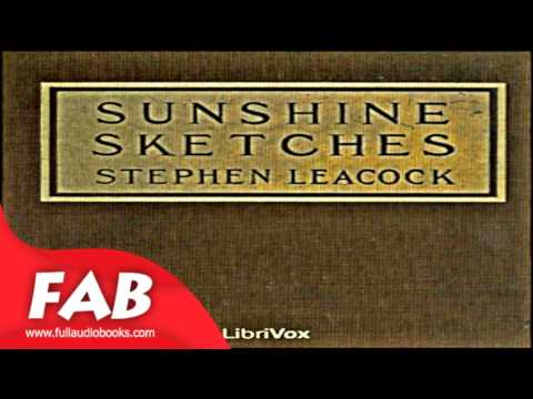 Sunshine Sketches of a Little Town version 2 Full Audiobook by Stephen LEACOCK