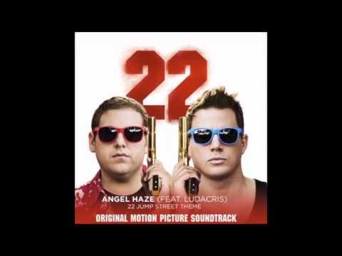 Angel Haze - 22 Jump Street Ft. Ludacris [Official Soundtrack Audio]