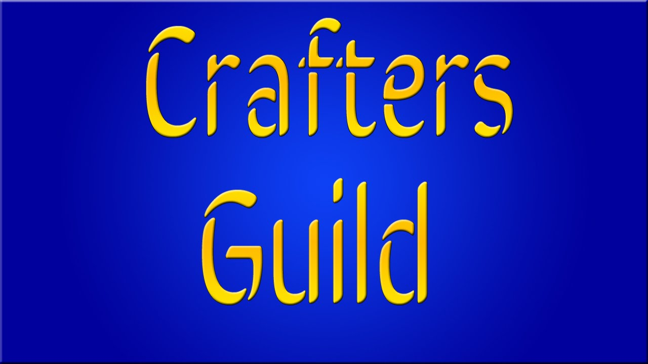 EZ How To: Crafters Guild