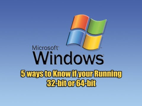 5 ways to Know if your Running 32 bit or 64 bit Windows