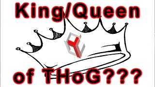 King/Queen of THoG