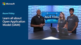 Learn all about Open Application Model (OAM) | Azure Friday