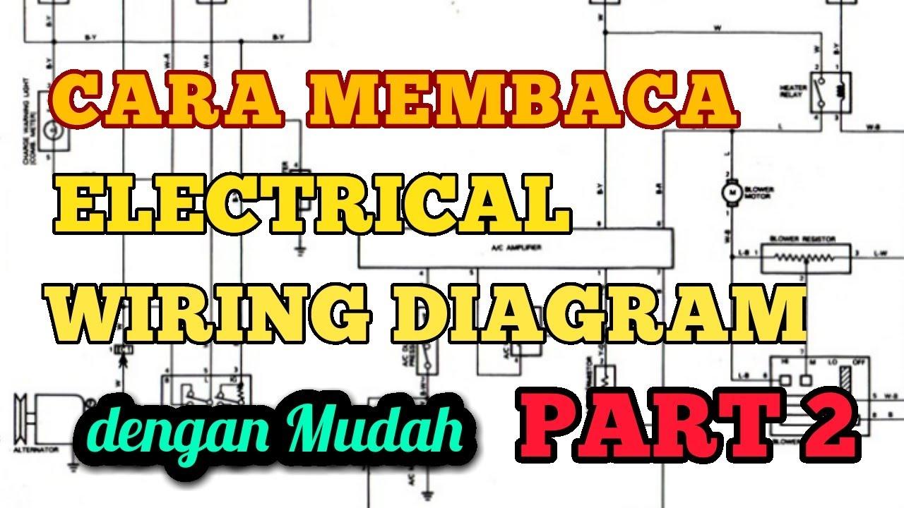 Membaca Electric Wiring Diagram Part 2
