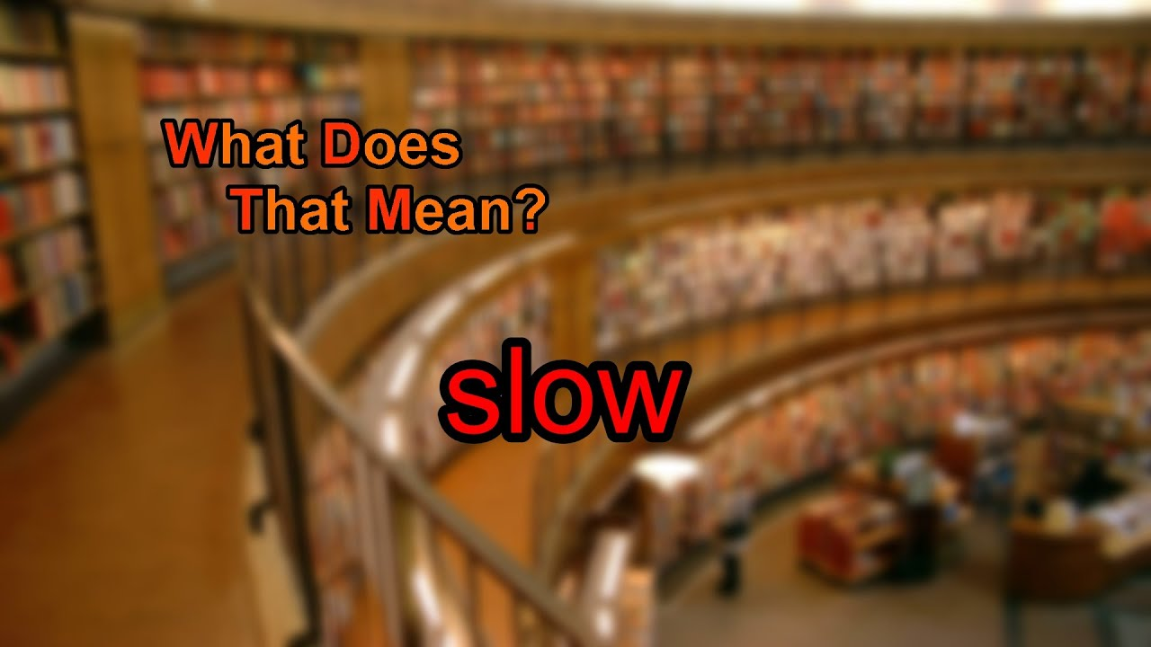 what does slow mean