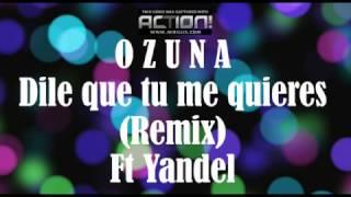 Ozuna Ft Yandel - Dile que tu me Quieres (Remix) LETRA