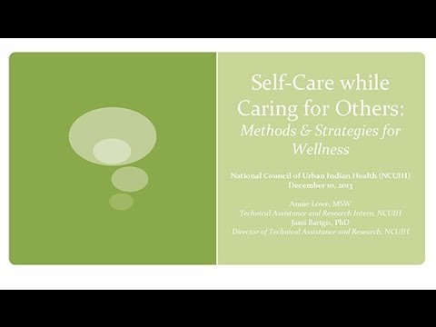Self-Care while Caring for Others: Methods & Strategies for Wellness. Happiness Webinar Part 2