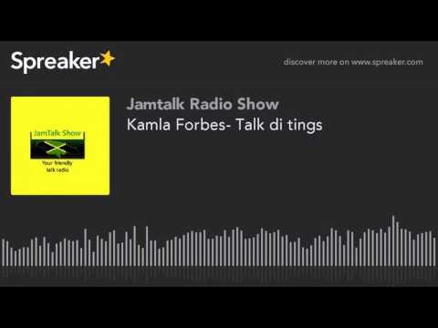 Kamla Forbes- Talk di tings