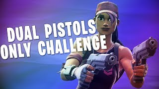 DUAL PISTOLS ONLY CHALLENGE! - Fortnite Battle Royale Gameplay!